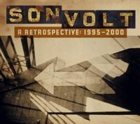 Son Volt - A Retrospective: 1995-2000