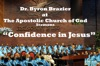 Confidence in Jesus, Apostolic Church of God & Pastor Byron Brazier