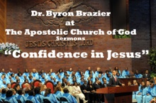 Confidence in Jesus, Apostolic Church of God & Pastor Byron Brazier