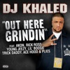 Out Here Grindin' (feat. Akon, Rick Ross, Young Jeezy, Lil Boosie, Plies, Ace Hood, Trick Daddy) - Single, DJ Khaled