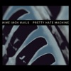 Pretty Hate Machine (Remastered), Nine Inch Nails