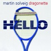 Martin Solveig ft. Drago... - Hello