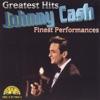 Greatest Hits: Finest Performances, Johnny Cash