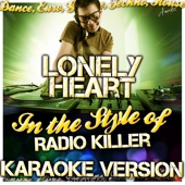 Lonely Heart (In the Style of Radio Killer) [Karaoke Version]