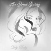 Hey Baby (feat. Tawher) - The Great Gatsby