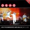Live at the Observatory, Santa Ana, CA - May 13, 2012