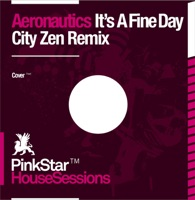 AERONAUTICS - It's A Fine Day (Zerosix radio edit)