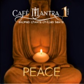 Cafe Mantra Music 1: Peace