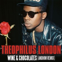 Theophilus London - Wine   Chocolate