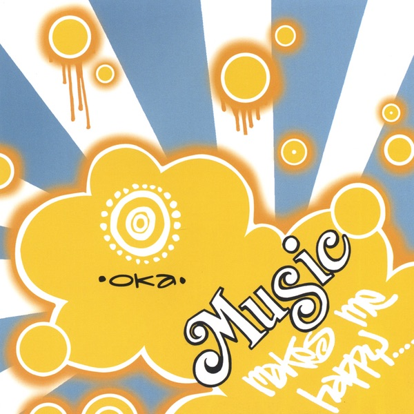 Oka - Music Makes Me Happy