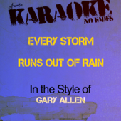 [Download] Every Storm Runs out of Rain (In the Style of Gary Allen) [Karaoke Version] MP3