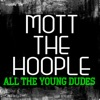 All the Young Dudes (Live), Mott the Hoople