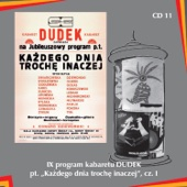 """IX program kabaretu Dudek pt. """"Każdego dnia trochę inaczej"""", cz.I"""