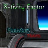 Planetary Travel, X-tivity Factor