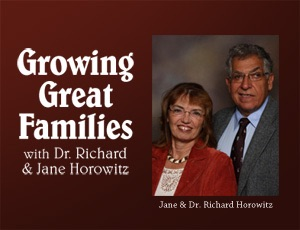 Growing Great Families – Dr Richard and Jane Horowitz