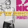 F**kin' Perfect (Perfect) - Single