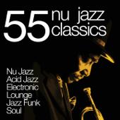 55 Nu Jazz Classics (Nu Jazz, Acid Jazz, Electronic, Lounge, Jazz Funk & Soul)
