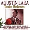 Todo Boleros, Agustín Lara