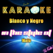 Blanco Y Negro (In the Style of Malu) [Karaoke Version]