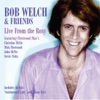 Live At the Roxy (feat. Christine McVie, John McVie, Mick Fleetwood & Stevie Nicks), Bob Welch