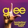 Borderline / Open Your Heart (Glee Cast Version) - Single, Glee Cast