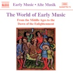 The World Of Early Music: From The Middle Ages To The Dawn Of The Enlightenment