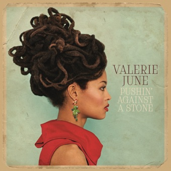 Pushin' Against a Stone – Valerie June