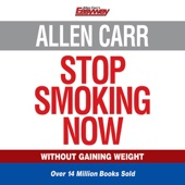 Allen Carr's Stop Smoking Now (Unabridged) - Allen Carr