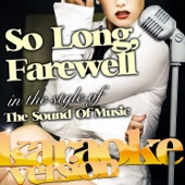 So Long, Farewell (In the Style of the Sound of Music) [Karaoke Version]