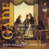 Gade: Octet, Op. 17 & Sextet, Op. 44
