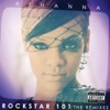Rockstar 101 - The Remixes, Rihanna