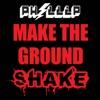 Phillip - Make the Ground Shake