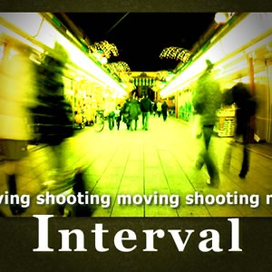 Moving Interval Shooting 移動インターバル撮影