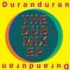 The Dub Mix - EP, Duran Duran
