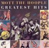 Mott the Hoople: Greatest Hits, Mott the Hoople