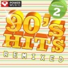 90's Hits Remixed, Vol. 2 (60 Minute Non-Stop Workout Mix) [128 BPM], Power Music Workout