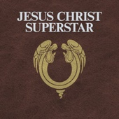 Jesus Christ Superstar (2012 Remastered Edition) - Jesus Christ Superstar - The Original Studio Cast
