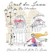 C'est du jazz (Classic French Hits in Jazz)