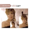 Mis Favoritas: Vikki Carr, Vikki Carr