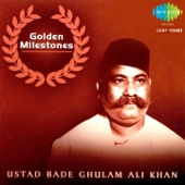 Golden Milestones Ustad Bade Gulam Ali Khan