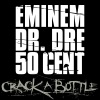 Crack a Bottle - Single, Eminem, Dr. Dre & 50 Cent