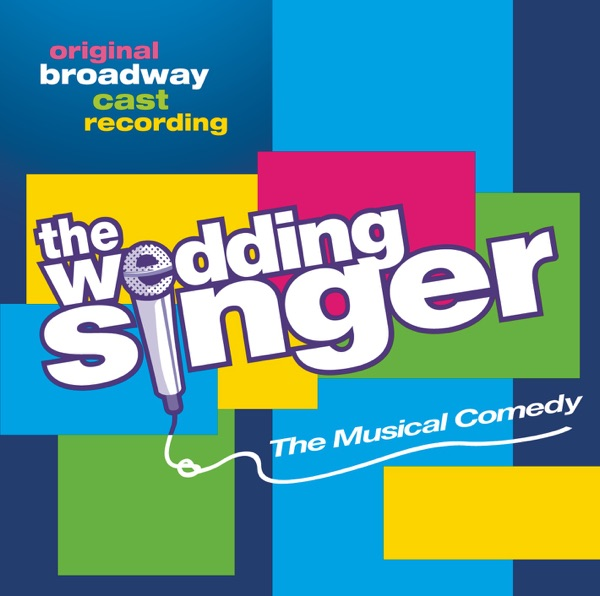 The Wedding Singer Album Cover By Original Broadway Cast Of The Wedding Singer
