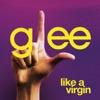 Like a Virgin (Glee Cast Version) [feat. Jonathan Groff] - Single, Glee Cast