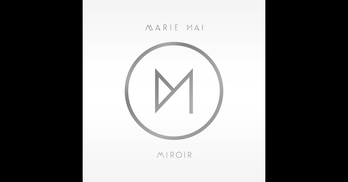 Miroir by marie mai on apple music for Application miroir iphone