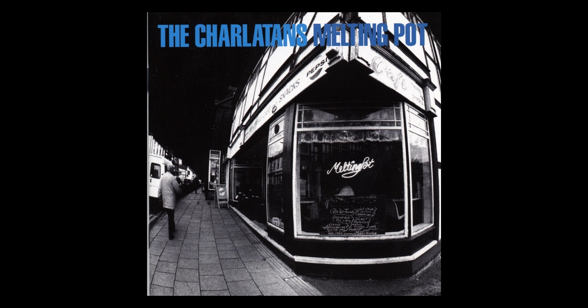 Charlatans, The - Melting Pot