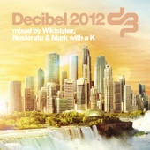 Decibel 2012 (Mixed By Wildstylez, Nosferatu & Mark with a K)