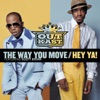 The Way You Move / Hey Ya! - EP