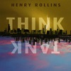 Think Tank, Henry Rollins