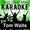 Sing Like Tom Waits (Karaoke Version)