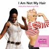 I Am Not My Hair (Featuring P!nk) - Single, India.Arie featuring P!nk